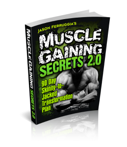 Muscle gaining Secrets 2.0 by Jason Ferruggia