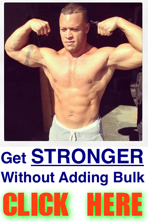 Get stronger without adding bulk