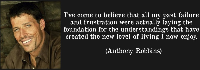 quote-i-ve-come-to-believe-that-all-my-past-failure-and-frustration-were-actually-laying-the-foundation-anthony-robbins-155234