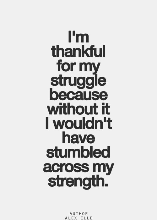 I am grateful for my struggle