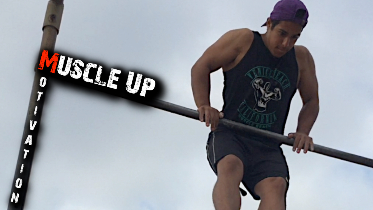 Muscle Up Motivation - Don't Give Up
